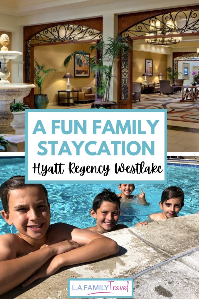 A FAMILY TRIP TO Agoura Hills or Westlake Village with a stay at the Hyatt Regency Westlake