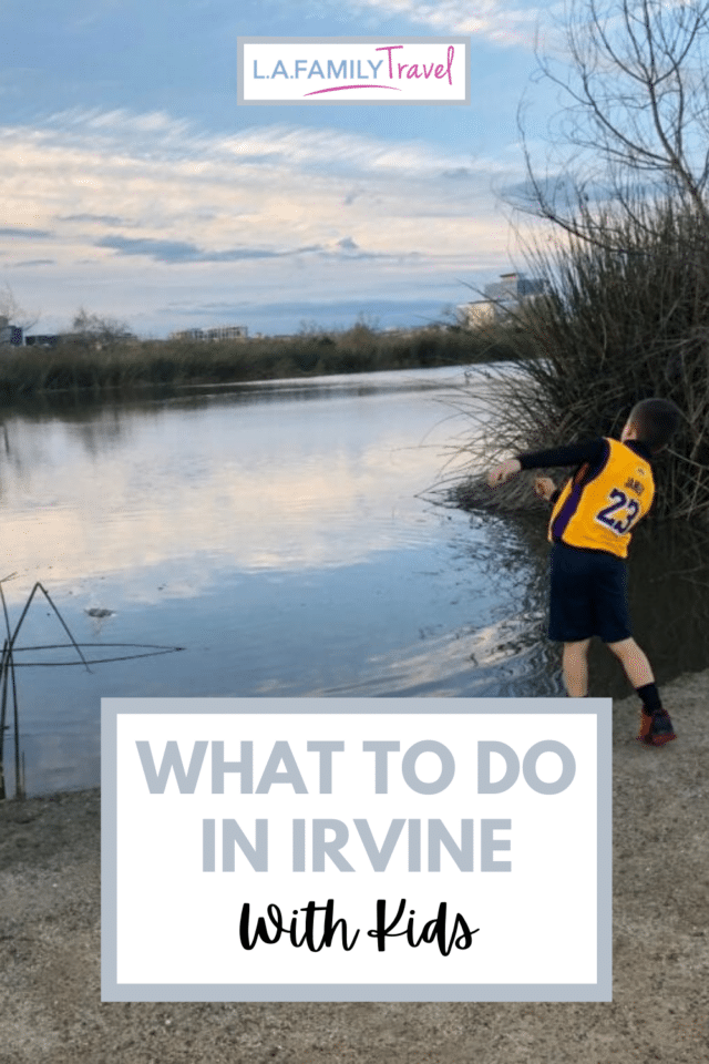 The best things to do in Irvine, California with kids. Where to eat, where to stay, where to play, nature to explore.