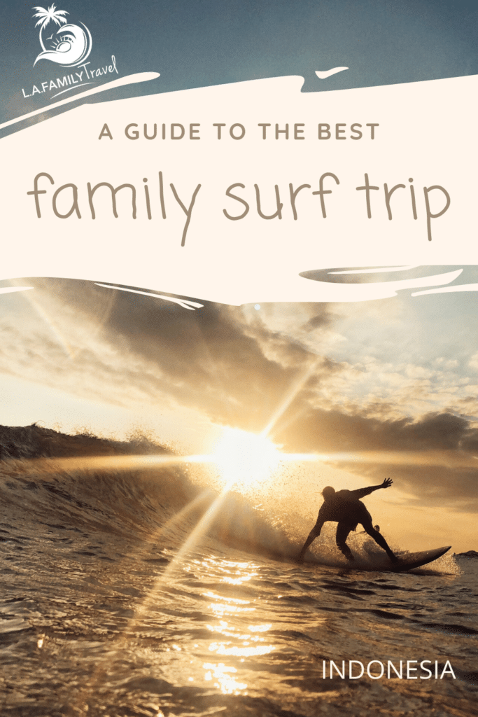 A Guide to the Best Family Surf Trip in Indonesia to the Mentawais Islands