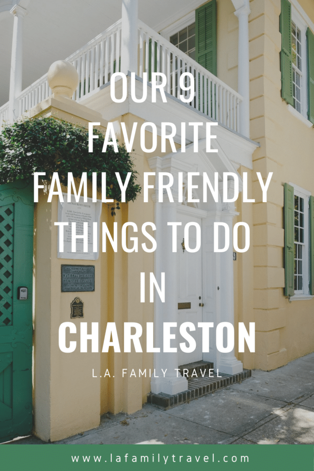 our 9 favorite family friendly things to do in charleston