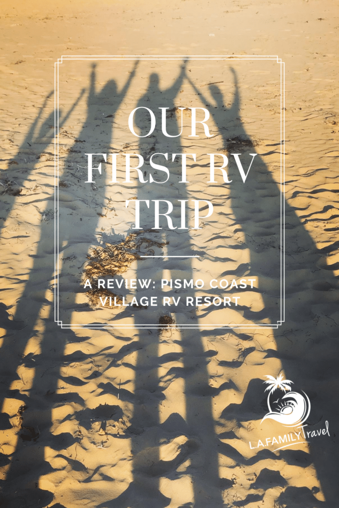 EVERYTHING you need to know about Pismo Coast Village RV Resort and taking your first family RV Road Trip