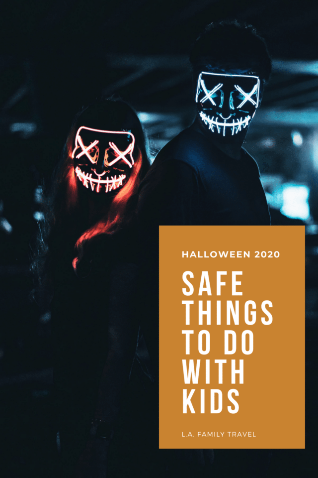 FUN THINGS TO DO WITH KIDS IN THE LOS ANGELES AREA FOR HALLOWEEN 2020