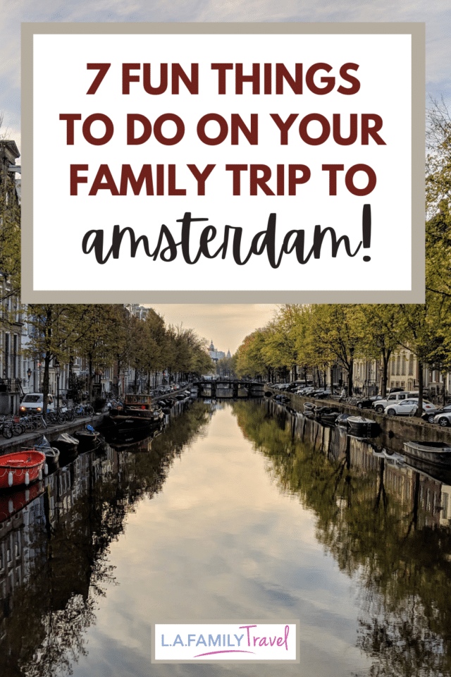 amsterdam is a perfect place for a family vacation and has lots of fun things to do with kids