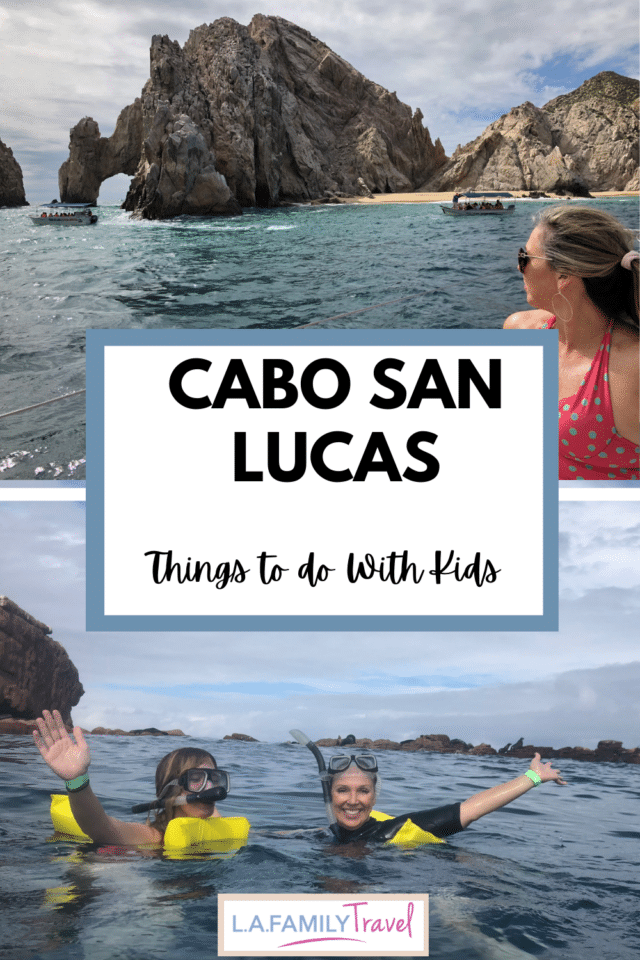 THE BEST things to do in Cabo San Lucas with kids. What to do in Cabo San Lucas.