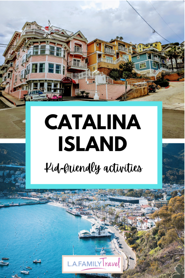 Colorful buildings on Catalina Island (top image) and aerial view of Catalina Island (bottom image). 7 Best Things to do on Catalina Island with Kids
