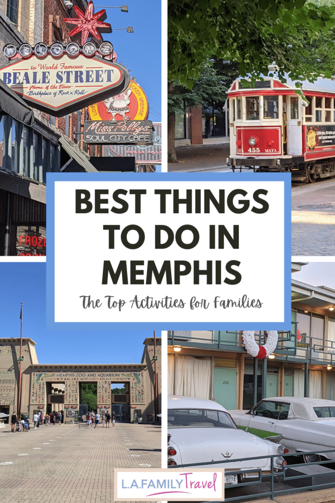 Best Things To Do in Memphis with Kids: Beale Street, Memphis Zoo, Street Cars, Lorraine Motel