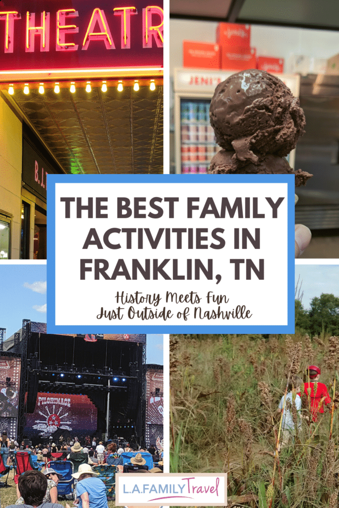 Pinterest image for The Best Family Activities in Franklin, TN. History Meets Fun Just Outside of Nashville.